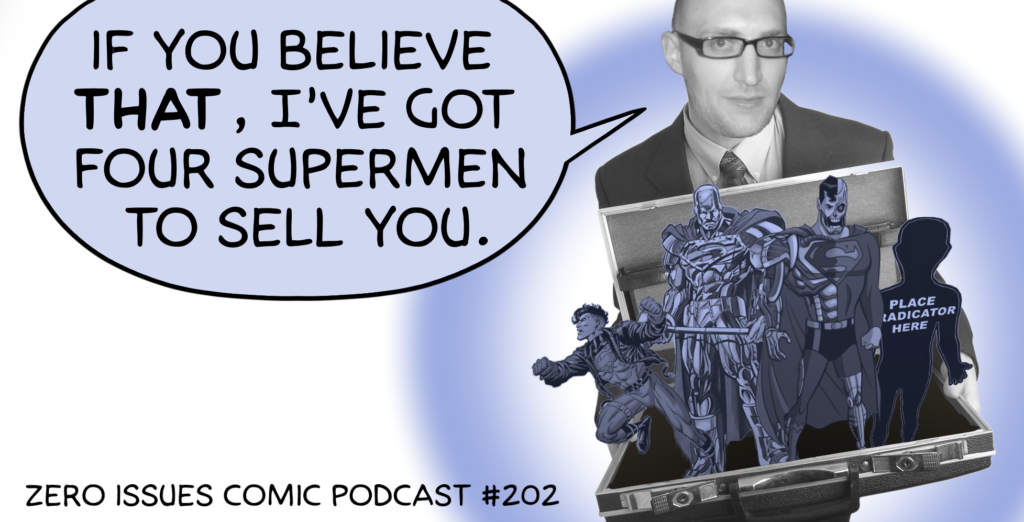 202: If You Believe That, I've Got Four Supermen To Sell You Zero